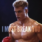 Ivan Drago must break you